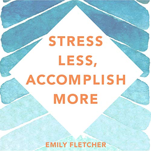 Couverture de Stress Less, Accomplish More