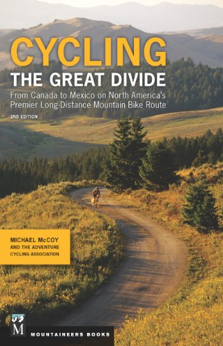 Cycling the Great Divide: From Canada to Mexico on North America's Premier Long-Distance Mountain Bike Route, 2nd Edition