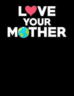 Love Your Mother: Cute Love Your Mother Earth Hippie Blank Sketchbook to Draw and Paint (110 Empty Pages, 8.5