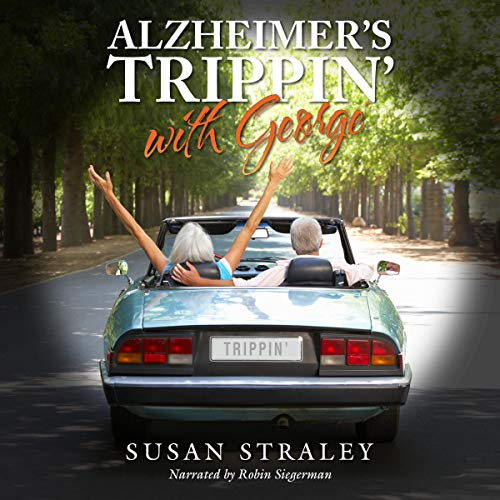 Alzheimer's Trippin' with George audiobook cover art