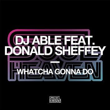 Whatcha Gonna Do (feat. Donald Sheffey)