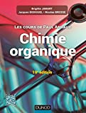 Les cours de Paul Arnaud - Cours de Chimie organique - 19e édition - Cours avec 350 questions et exercices corrigés