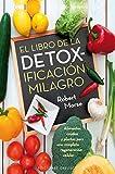El libro de la detoxificacion milagro (SALUD Y VIDA NATURAL) (Spanish Edition)