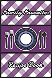 Family Favorites Blank Recipe Book to Write In - Purple Journal For Your Recipes.