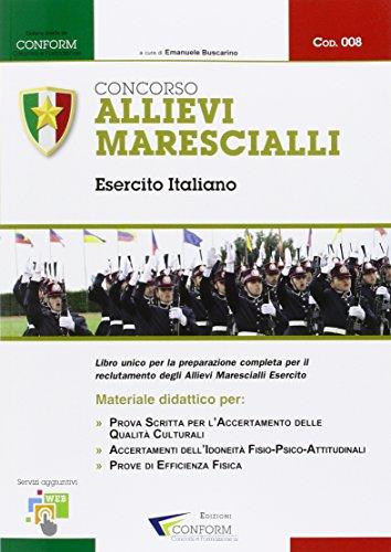 Concorso allievi marescialli Esercito Italiano. Manuale per la preparazione alle selezioni