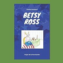Betsy Ross: Mujer de la Revolución (Spanish Edition)