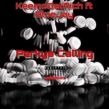 Perkys Calling (feat. BlueJay)