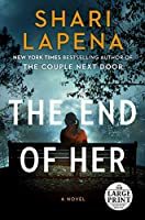The End of Her: A Novel (Random House Large Print)