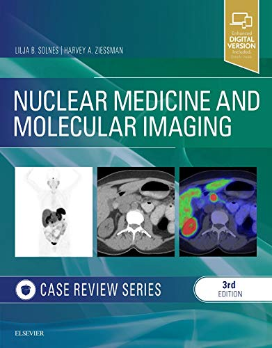 Compare Textbook Prices for Nuclear Medicine and Molecular Imaging: Case Review Series 3 Edition ISBN 9780323529945 by Solnes MD  MBA, Lilja B,Ziessman MD, Harvey A.