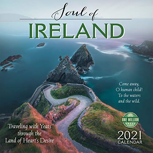 The Soul of Ireland 2021 Wall Calendar: Traveling with Yeats Through the Land of Heart's Desire