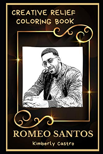 Romeo Santos Creative Relief Coloring Book: Powerful Motivation and Success, Calm Mindset and Peace Relaxing Coloring Book for Adults: 0 (Romeo Santos Creative Relief Coloring Books)