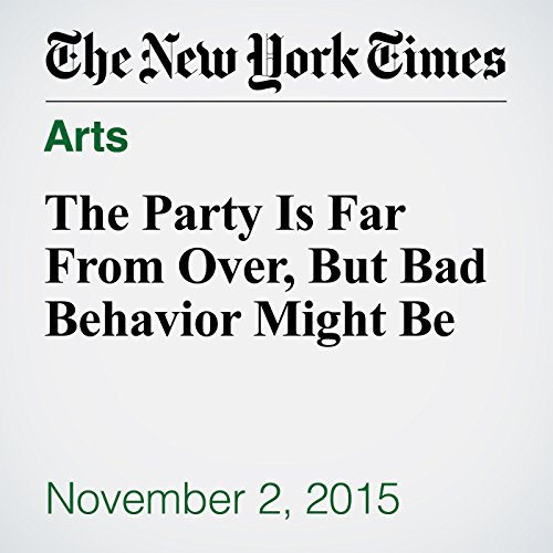 The Party Is Far From Over, But Bad Behavior Might Be audiobook cover art
