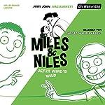 Jetzt wird's wild (Miles & Niles 3)
