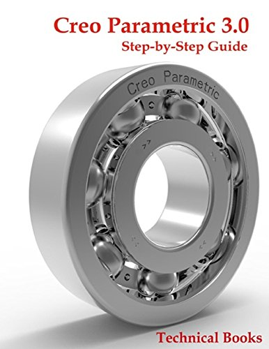Compare Textbook Prices for Creo Parametric 3.0 Step-by-Step Guide: CAD/CAM Book  ISBN 9781522958390 by Books, Technical,CADFolks