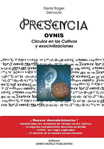 Presencia - OVNIS, Circulos en los cultivos y Exocivilizaciones