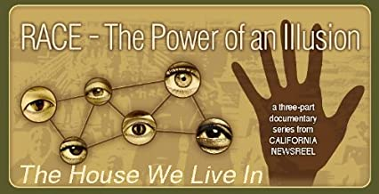 Race: The Power of an Illusion: The House We Live In
