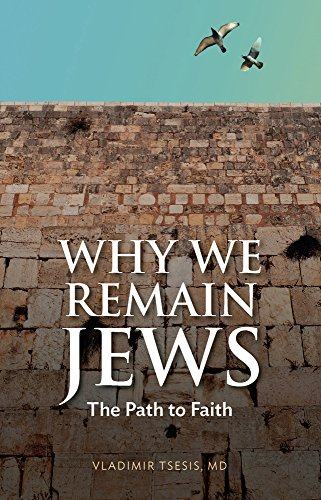 Why We Remain Jews: The Path to Faith PDF Books
