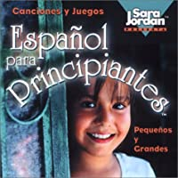 Espanol Para Principiantes: Pequenos Y Grandes (Canciones Y Juegos)