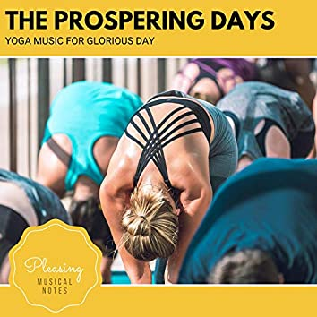The Prospering Days - Yoga Music For Glorious Day