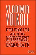 Pourquoi je suis moyennement démocrate (Documents) (French Edition)