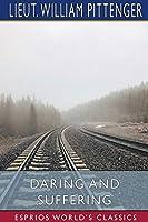 Daring and Suffering (Esprios Classics)