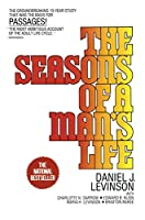 The Seasons of a Man's Life: The Groundbreaking 10-Year Study That Was the Basis for Passages!