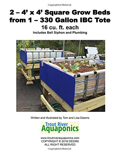 2 – 4' x 4' Square Grow Beds from 1 – 330 Gallon IBC Tote