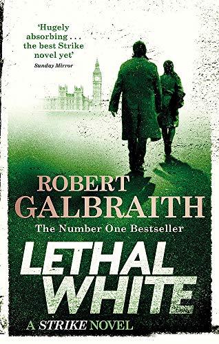 Lethal White: Cormoran Strike Book 4: Cormoran Strike Book 04 (Cormoran Strike 4)