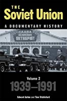 The Soviet Union: A Documentary History, 1939-1991 (Exeter Studies in History)