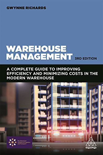 Compare Textbook Prices for Warehouse Management: A Complete Guide to Improving Efficiency and Minimizing Costs in the Modern Warehouse 3 Edition ISBN 9780749479770 by Richards, Gwynne