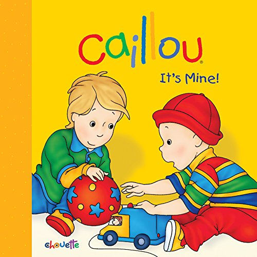 Caillou: It's Mine!: It's Mine! (Step by step)