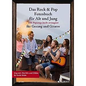 Das Rock & Pop Fetenbuch für Alt und Jung: 100 Popsongs leicht arrangiert für Gesang und Gitarre. Gesang und Gitarre. Liederbuch. (Liederbücher für Alt und Jung)