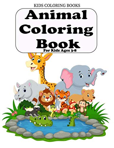 Kids Coloring Books Animal Coloring Book: For Kids Ages3-8