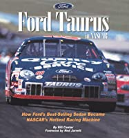 Ford Taurus in Nascar: How Ford's Best-Selling Sedan Became Nascar's Hottest Racing Machine