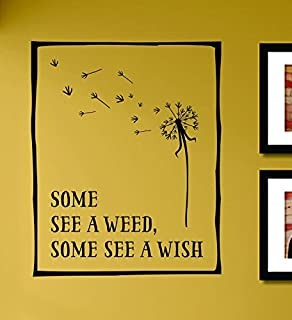 Some see a weed some see a wish Vinyl Wall Decals Quotes Sayings Words Art Decor Lettering Vinyl Wall Art Inspirational Uplifting