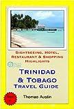 Trinidad & Tobago, Caribbean Travel Guide - Sightseeing, Hotel, Restaurant & Shopping Highlights (Illustrated) (English Edition)