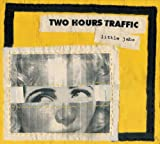 Songtexte von Two Hours Traffic - Little Jabs