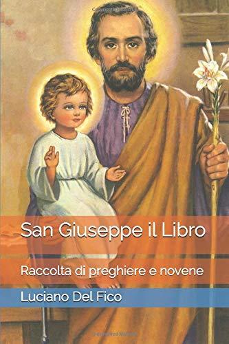 San Giuseppe il Libro: Raccolta di Preghiere e Novene