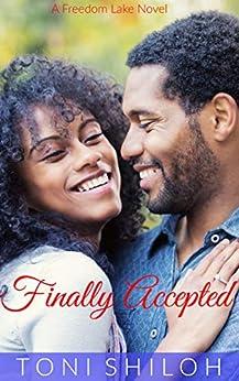 Finally Accepted: A Freedom Lake Novel by [Toni Shiloh]