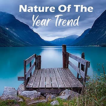 Nature Of The Year Trend
