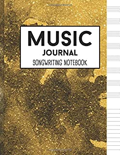 Music Journal Songwriting Notebook: Gold Feeling Lined Ruled Paper And Staff, Notebook Diary and Manuscript Paper for Music Lovers or professional Musicians