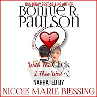 With This Click, I Thee Wed     ClickandWed.com series, Book 1              By:                                                                                                                                 Bonnie R. Paulson                               Narrated by:                                                                                                                                 Nicole Blessing                      Length: 4 hrs and 13 mins     Not rated yet     Overall 0.0