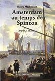 Amsterdam au temps de Spinoza - Argent et liberté