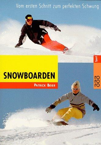 Snowboarden: Vom ersten Schritt zum perfekten Schwung
