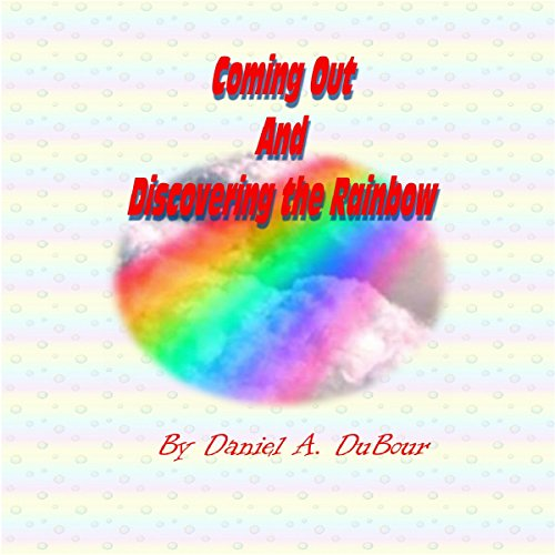 Coming Out and Discovering the Rainbow audiobook cover art
