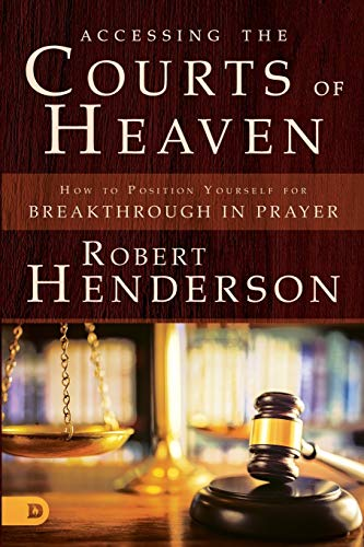 Compare Textbook Prices for Accessing the Courts of Heaven: Positioning Yourself for Breakthrough and Answered Prayers  ISBN 9780768417401 by Henderson, Robert