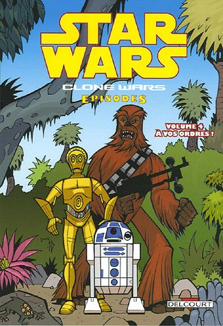 Star Wars - Clone Wars épisodes T04 - A vos ordres !