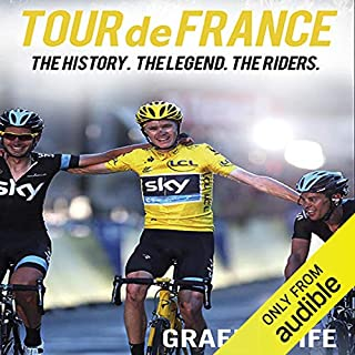 Tour de France                   By:                                                                                                                                 Graeme Fife                               Narrated by:                                                                                                                                 Peter Wickham                      Length: 23 hrs and 5 mins     34 ratings     Overall 3.8