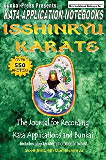 Kata Application Notebooks: Isshinryu Karate: The Journal for Recording Kata Applications and Bunkai (Volume 1)