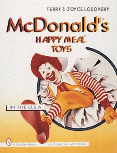 McDonald's Happy Meal Toys in the U.S.A. (Schiffer Book for Collectors)